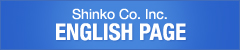 Shinko Co. Inc. ENGLISH PAGE